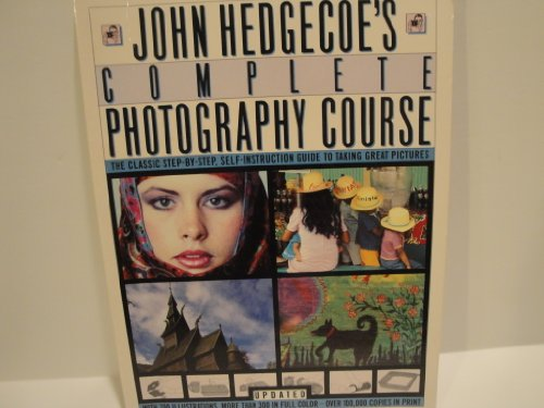 9780671475017: John Hedgecoe's Complete Photography Course