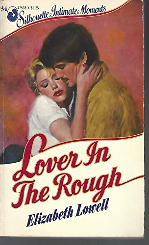9780671475383: Lover in the Rough (Silhouette Intimate Moments, 34)