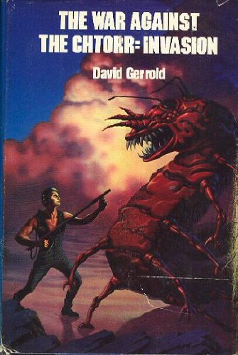 The War Against the Chtorr: Book Two; A Day for Damnation: Gerrold, David