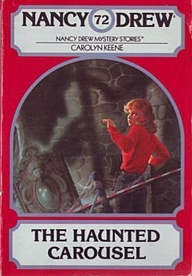 9780671475550: The Haunted Carousel (Nancy Drew No. 72)