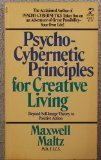 Psychocybernetic Principles for Creative Living