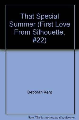 That Special Summer (First Love from Silhouette # 22): Kent, Deborah