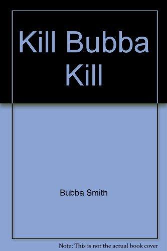 9780671476472: Kill, Bubba, kill!