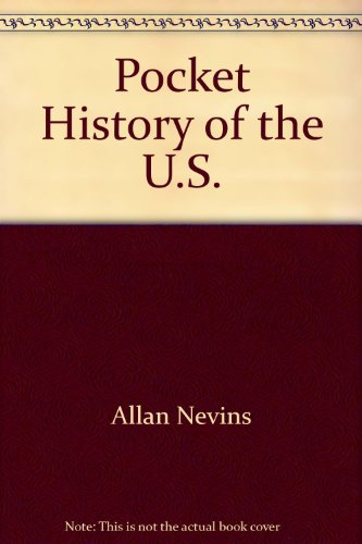 A Pocket History of the United States: Nevins, Allan; Commager,