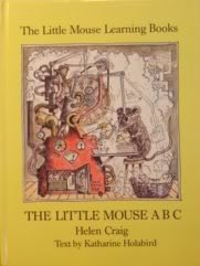 The Little Mouse ABC (Little Mouse Learning Books) (0671477331) by Craig, Helen; Holabird, Katharine