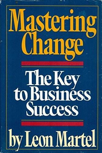 9780671477462: Mastering Change: The Key to Business Success