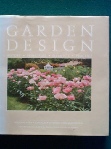 Garden Design: History, Principles, Elements, Practice