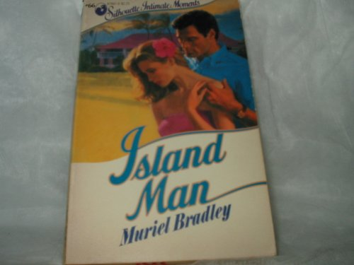 Island Man (Silhouette Intimate Moments No. 66): Bradley, Muriel
