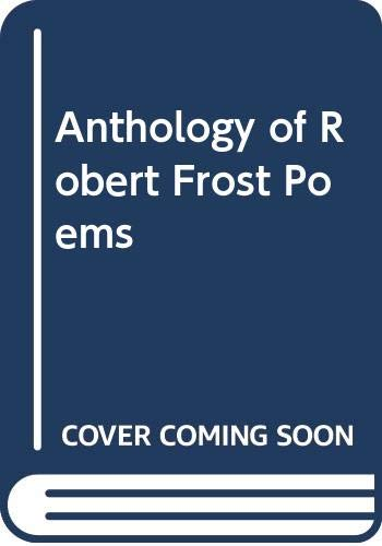 Anthology of Robert Frost's Poems: Untermeyer, Louis