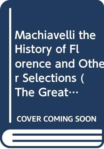 Machiavelli the History of Florence and Other: Machiavelli, Niccolo