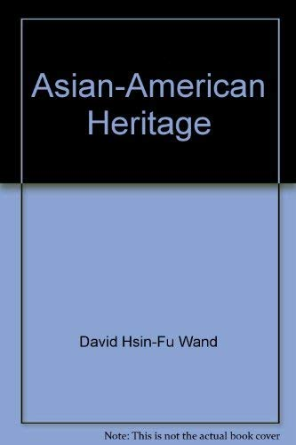 9780671487560: Asian-American Heritage: An Anthology of Prose & Poetry