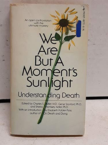 9780671487720: We Are But A Moment's Sunlight: Understanding Death