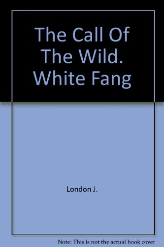 9780671487775: The Call Of The Wild. White Fang