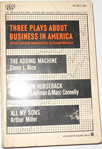 Three Plays About Business in America: Elmer L. Rice, George S. Kaufman and Marc Connelly, Arthur ...