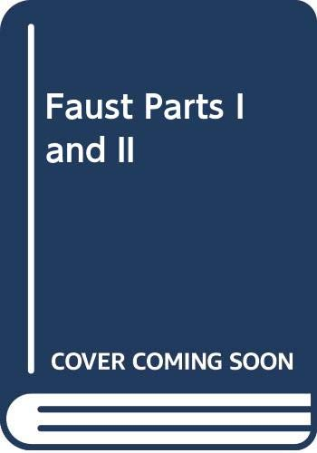 Faust Parts I and II: Von Goethe, Johann