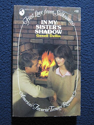 9780671491796: In My Sister's Shadow (First Love From Silhouette #12)