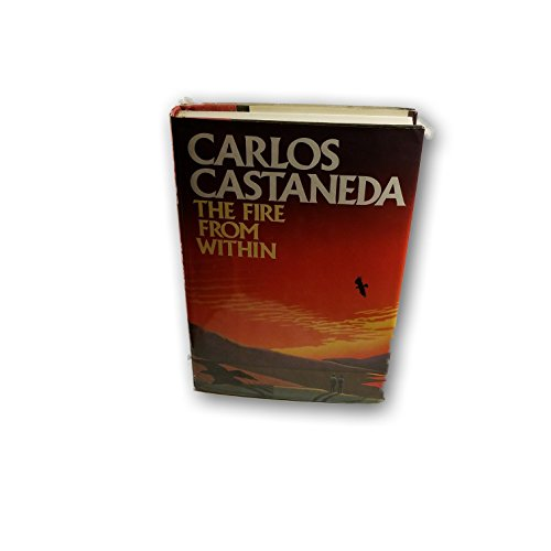 The Fire from Within: Castaneda, Carlos