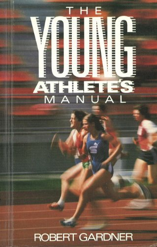 The Young Athlete's Manual: Gardner, Robert