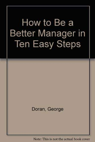 How To Be A Better Manager In Ten Easy Steps