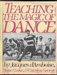 Teaching the Magic of Dance (9780671494018) by Jacques D'Amboise; Hope Cooke; Carolyn George