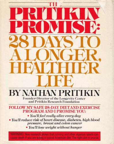 9780671494476: The Pritikin Promise: 28 Days to a Longer, Healthier Life