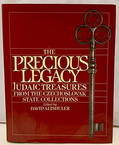 The Precious Legacy: Judaic Treasures from the Czechoslovak State Collection: Altschuler, David