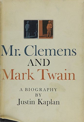 Mr. Clemens and Mark Twain: Justin Kaplan