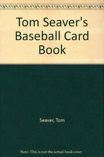 Tom Seaver's Baseball Card Book (0671495259) by Tom Seaver; Alice Siegel; Margo McLoone-Basta; Margo McLoone
