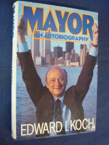 MAYOR: An Autobiography: Koch, Edward I.
