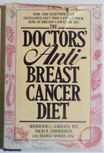The Doctors' Anti-Breast Cancer Diet: How the Right Foods Can Reduce Your Risk of Breast ...