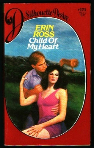Child of My Heart (Silhouette Desire #171): Ross, Erin