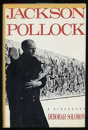 Jackson Pollock: A Biography: Solomon, Deborah