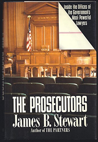 The Prosecutors: Inside the Offices of the: Stewart, James B.