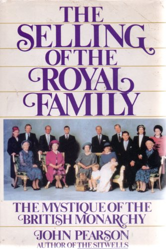 The Selling of the Royal Family: The: Pearson, John