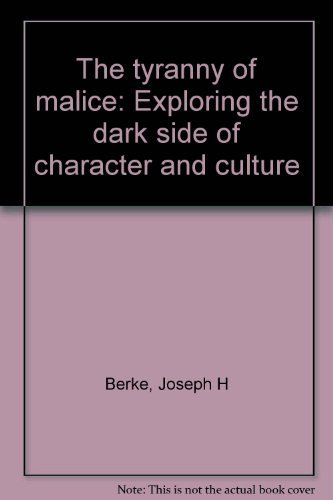 9780671497538: The tyranny of malice: Exploring the dark side of character and culture