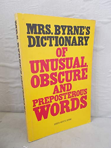 9780671497828: Mrs. Byrne's Dictionary of Unusual, Obscure, and Preposterous Words