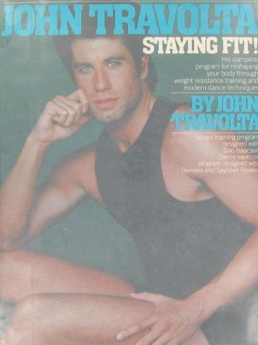 John Travolta, Staying fit!: His complete program for reshaping your body through weight resistance...
