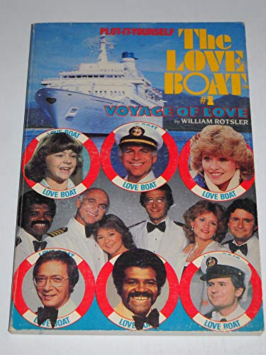 The love boat #1: Voyage of love (Plot-your-own adventure stories): Rotsler, William