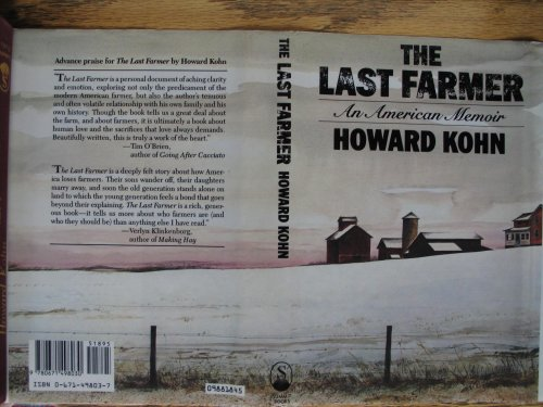 The Last Farmer: An American Memoir: Kohn, Howard