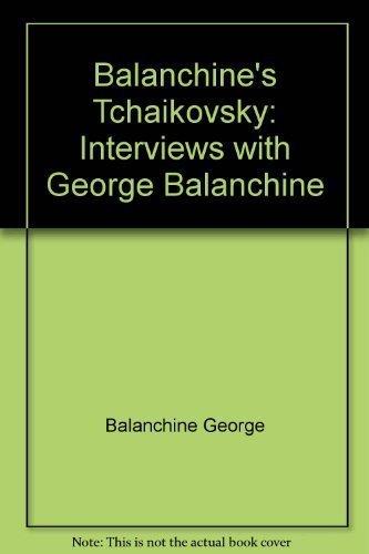9780671498757: Balanchine's Tchaikovsky: Interviews with George Balanchine