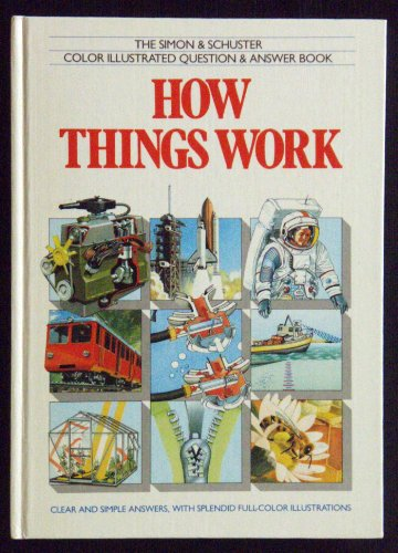 9780671498986: HOW THINGS WORK I C (Simon & Schuster Color Illustrated Question & Answer Book)