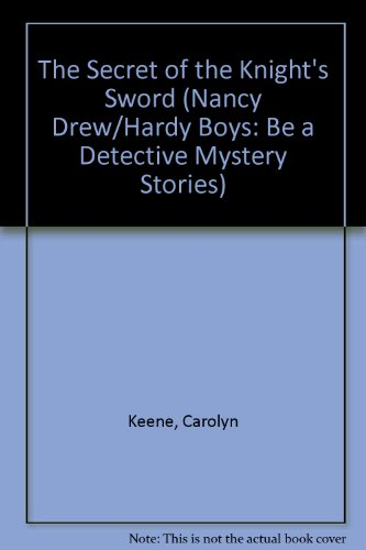 9780671499198: The Secret of the Knight's Sword (Nancy Drew & the Hardy Boys: Be a Detective Mystery #1)