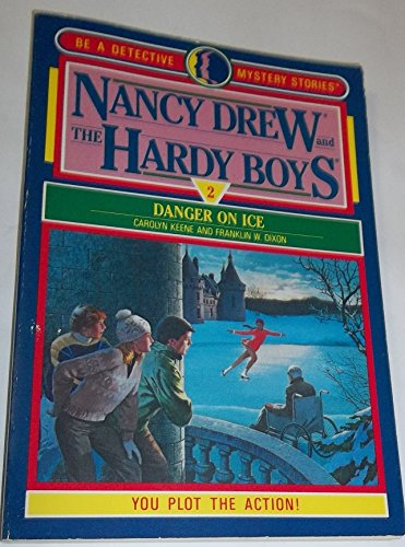 9780671499204: Danger on Ice (Nancy Drew & the Hardy Boys: Be a Detective Mystery #2)