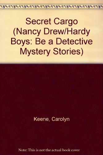Secret Cargo (Nancy Drew and The Hardy: Carolyn Keene, Franklin
