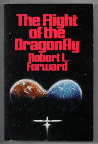 The Flight of the Dragonfly (0671499440) by Robert L. Forward