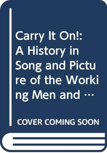 9780671499631: Carry It On!: A History in Song and Picture of the Working Men and Women of America