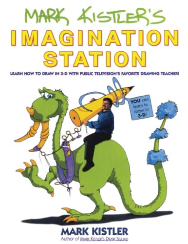 9780671500139: Mark Kistler's Imagination Station: Learn How to Drawn in 3-D with Public Television's Favorite Drawing Teacher