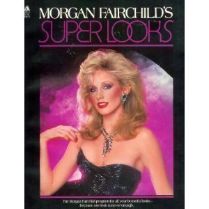 9780671500337: Morgan Fairchild's Super Looks