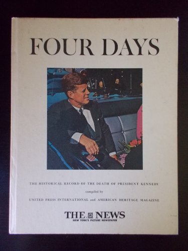 Four Days: The Historical Record of the: United Press International