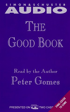 The Good Book: Reading the Bible With Mind and Heart (2 Audio Cassettes): Gomes, Peter J.